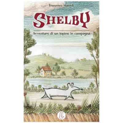 Shelby, Avventure di un topino di campagna